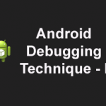 How to Debug an Android Application using LogCat – Part I