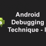 How to Debug an Android Application using LogCat – Part II