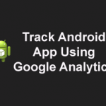 How to Track your Android App through Google Analytics