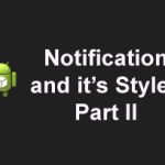 how to code Notification with different styles in Android – part II