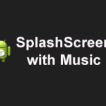 SplashScreen with music in android