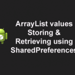 ArrayList values storing & retrieving using sharedpreferences