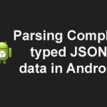 Simple JSON Parsing Example in Android – Part IV