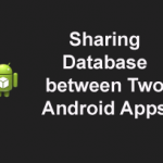 Sharing Application Data Between Two Android Apps – Part III