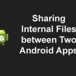 Sharing Application Data Between Two Android Apps – Part II